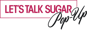 Let's Talk Sugar Pop-Up